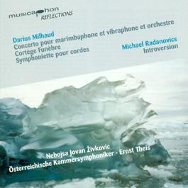 MILHAUD, D.: Concerto for Marimba and Vibraphone, Op. 278 / Cortege Funebre / Symphoniette, Op. 363 / RADANOVICS, M.: Introversion (Theis)