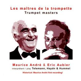 TELEMANN, G.F.: Trumpet Concerto / HAYDN, J.: Trumpet Concerto / HUMMEL, J.N.: Trumpet Concerto (Aubier, Andre, Barthe, Mari)