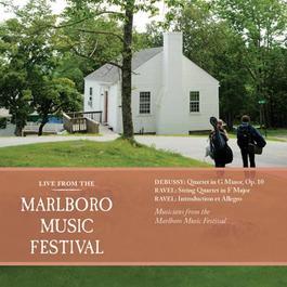 RAVEL, M.: String Quartet / Introduction et Allegro / DEBUSSY, C.: String Quartet (Marlboro Music Festival Musicians)