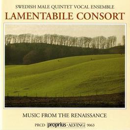 Renaissance Music - BYRD, W. / MORLEY, T. / JANEQUIN, C. / GESUALDO, C. / ISAAC, H. (Music from the Renaissance) (Lamentabile Consort)
