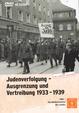 Judenverfolgung  - Ausgrenzung und Vertreibung 1933 - 1939