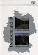 Deutschland III ; Alpenvorland, Alpenrand
