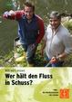 Willi will´s wissen: Wer hält den Fluss in Schuss?