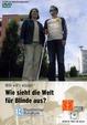 Willi will´s wissen: Wie sieht die Welt für Blinde aus?