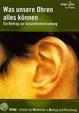 Was unsere Ohren alles können