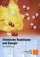 Chemische Reaktionen und Energie