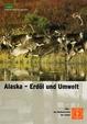 Alaska - Erdöl und Umwelt