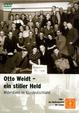 Otto Weidt - ein stiller Held