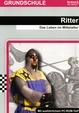 Ritter -  Das Leben im Mittelalter