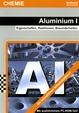 Aluminium I - Eigenschaften, Reaktionen, Besonderheiten