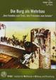 Die Burg als Wehrbau: Leben auf der mittelalterlichen Burg
