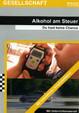 Alkohol am Steuer: Du hast keine Chance