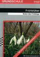 Frühblüher: Boten des Frühlings