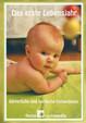 Das erste Lebensjahr: Körperliche und seelische Entwicklung