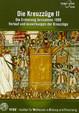 Die Kreuzzüge II: Die Eroberung Jerusalems 1099; Verlauf und Auswirkungen der Kreuzzüge