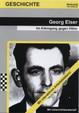 Georg Elser: Im Alleingang gegen Hitler