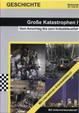 Große Katastrophen I: Vom Anschlag bis zum Industrieunfall