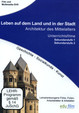 Leben auf dem Land und in der Stadt: Architektur des Mittelalters
