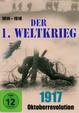 Der 1. Weltkrieg: 1917 - Oktoberrevolution