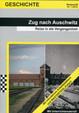 Zug nach Auschwitz: Reise in die Vergangenheit