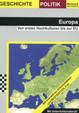 Europa: Von den ersten Hochkulturen bis zur EU