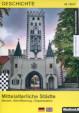 Mittelalterliche Städte: Bauten, Bevölkerung, Organisation