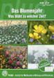 Das Blumenjahr - Was blüht zu welcher Zeit?