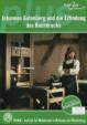 Johannes Gutenberg und die Erfindung des Buchdrucks