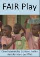 FAIR Play - Oberösterreichs Schulen helfen den Ärmsten der Welt